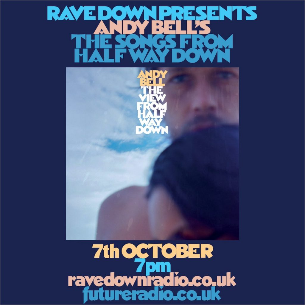 Radio Show – Andy Bell's Songs From Halfway Down
